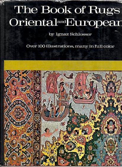 THE BOOK OF RUGS, ORIENTAL AND EUROPEAN.